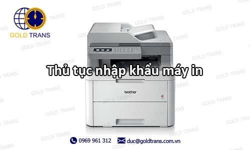 thu tuc nhap khau may in