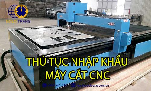thủ tục nhập khẩu máy cắt kim loại CNC