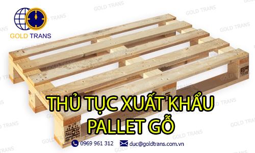 thủ tục xuất khẩu pallet gỗ