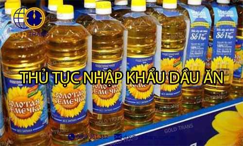 thủ tục nhập khẩu dầu ăn
