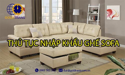 thủ tục nhập khẩu ghế sofa