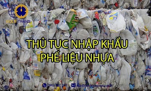 thủ tục nhập khẩu phế liệu nhựa