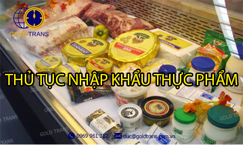 thủ tục nhập khẩu thực phẩm