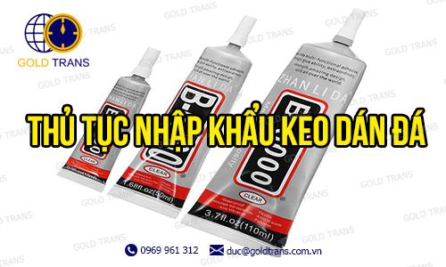 thu-tuc-nhap-khau-keo-dan-da