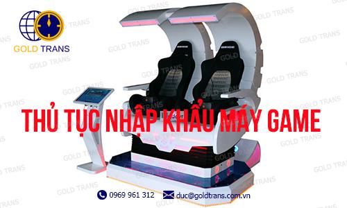 thu-tuc-nhap-khau-may-tro-choi