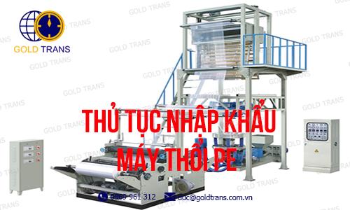 thu-tuc-nhap-khau-may-thoi-PE