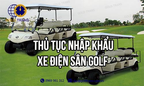 thu-tuc-nhap-khau-xe-dien-san-golf