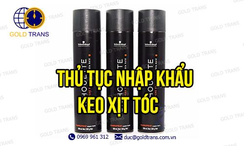 thu-tuc-nhap-khau-keo-xit-toc
