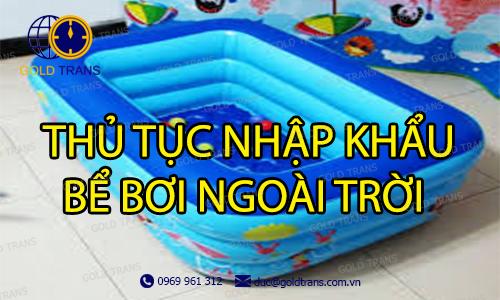 thu-tuc-nhap-khau-be-boi-ngoai-troi